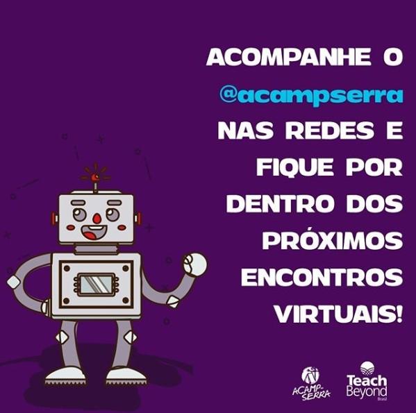 Acompanhe o @acampserra nas redes e fique por dentro dos próximos encontros virtuais!